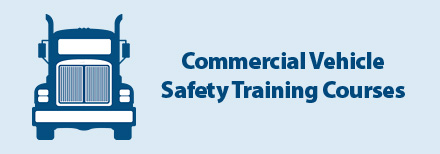 Commercial Vehicle Safety Training Courses